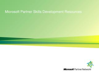 Microsoft Partner Skills  Development Resources