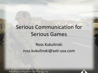 Serious Communication for Serious Games