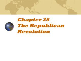 Chapter 35  The Republican Revolution