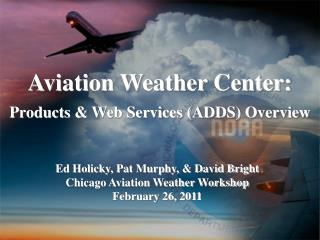 Aviation Weather Center: Products &  Web Services ( ADDS) Overview