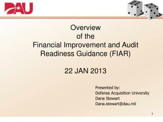 Overview of the  Financial Improvement and Audit Readiness Guidance (FIAR) 22 JAN 2013