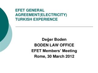 EFET GENERAL AGREEMENT(ELECTRICITY) TURKISH EXPERIENCE