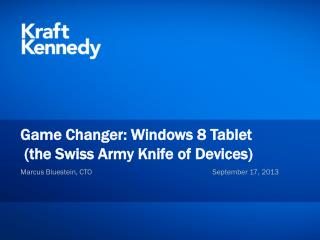 Game  Changer: Windows 8  Tablet (the Swiss Army Knife of Devices)