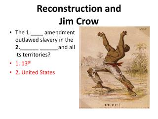 Reconstruction and  Jim  Crow