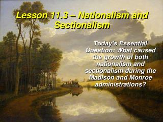 Lesson  11.3  –  Nationalism  and  Sectionalism