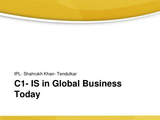 C1-  IS in Global Business Today