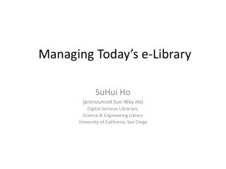 Managing Today's e-Library