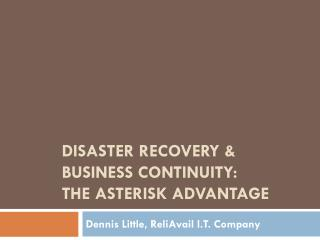Disaster Recovery & Business Continuity:  The Asterisk Advantage