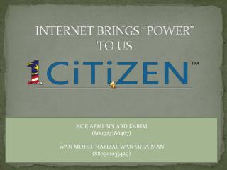 "INTERNET BRINGS ""POWER"" TO US"