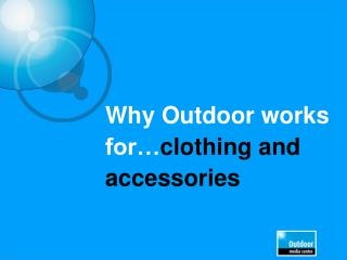 Why Outdoor works for… clothing and accessories