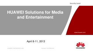 HUAWEI Solutions for Media and Entertainment