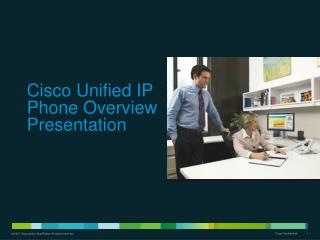 Cisco Unified IP Phone Overview Presentation