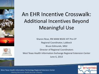 An EHR Incentive Crosswalk:  Additional Incentives Beyond Meaningful Use