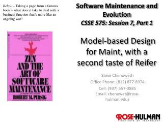 Software Maintenance and Evolution CSSE 575: Session  7,  Part 1  Model-based  Design  for  Maint , with a second taste