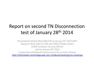 Report on second TN Disconnection test of January 28 th  2014