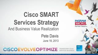 Cisco SMART Services Strategy And Business Value Realization