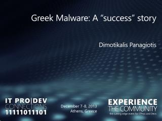 "Greek  Malware:  A  ""success"" story"