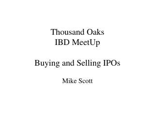 Thousand Oaks IBD MeetUp Buying and Selling IPOs