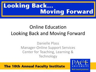 Online Education Looking Back and Moving Forward