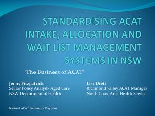 STANDARDISING ACAT INTAKE, ALLOCATION AND WAIT LIST MANAGEMENT SYSTEMS IN NSW