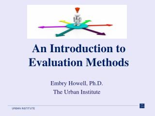 An Introduction to  Evaluation Methods