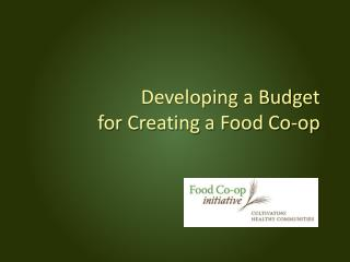 Developing a Budget for Creating a Food Co-op