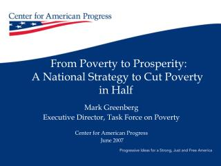 From Poverty to Prosperity:  A National Strategy to Cut Poverty in Half