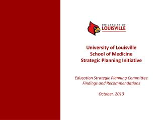 University of Louisville School of Medicine Strategic Planning Initiative