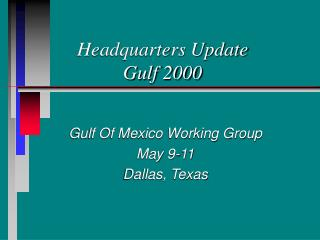 Headquarters Update Gulf 2000 Gulf Of Mexico Working Group