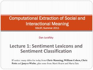 Computational Extraction of Social and Interactional Meaning SSLST, Summer 2011