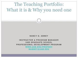 The Teaching Portfolio: What it is & Why you need one