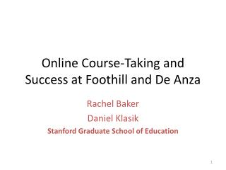Online Course-Taking and Success at Foothill and De Anza