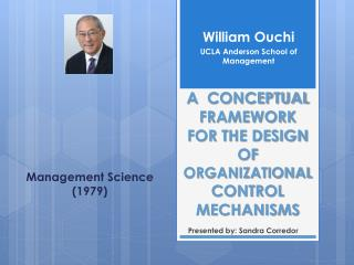 A   CONCEPTUAL  FRAMEWORK   FOR THE DESIGN OF ORGANIZATIONAL  CONTROL MECHANISMS