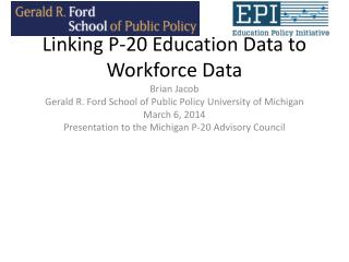 Linking P-20 Education Data to Workforce Data