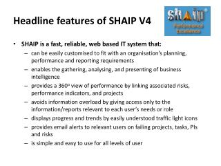 Headline features of SHAIP V4