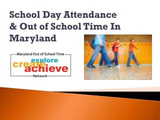 School Day Attendance & Out of School Time In Maryland