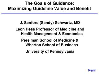 The  G oals  of G uidance: Maximizing Guideline Value and Benefit