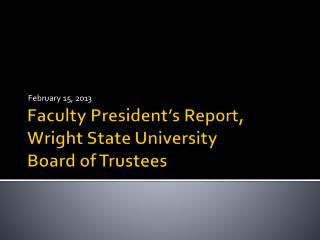 Faculty President's Report, Wright State University Board of Trustees