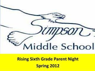Rising Sixth Grade Parent Night Spring 2012