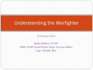 Understanding the  Warfighter