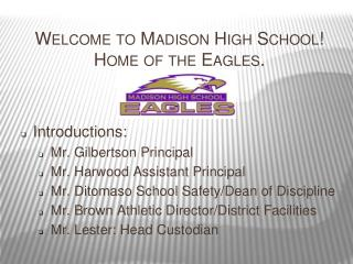 Welcome to Madison High School! Home of the Eagles.