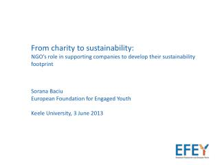 From charity to sustainability: NGO's role in supporting companies to develop their sustainability footprint Sorana Bac