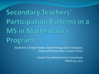 Secondary Teachers' Participation  Patterns  in  a  MS  in  Mathematics Program