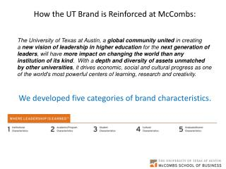 How the UT Brand is Reinforced at McCombs:  We developed five categories of brand characteristics.