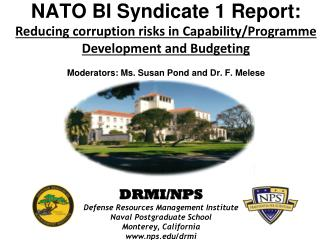 NATO BI Syndicate 1 Report: Reducing corruption risks in Capability/ Programme  Development and  Budgeting Moderators: M
