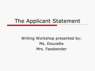 The Applicant Statement