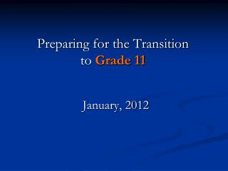 Preparing for the Transition to  Grade 11