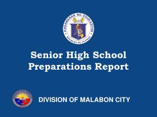 Senior High School Preparations Report