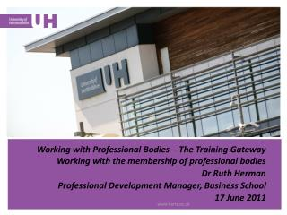 Working with Professional Bodies   - The Training Gateway  Working with the membership of professional  bodies Dr Ruth H
