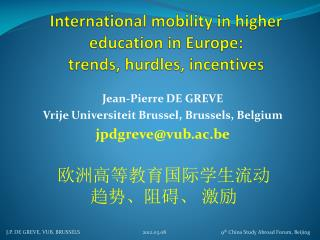 International  mobility  in  higher education  in Europe:  trends,  hurdles , incentives